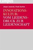 Innovationskultur: Vom Leidensdruck zur Leidenschaft (eBook, ePUB)