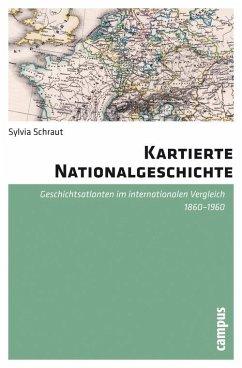 Kartierte Nationalgeschichte (eBook, PDF) - Schraut, Sylvia