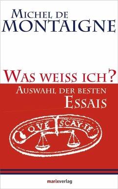 Was weiss ich? (eBook, ePUB) - Montaigne, Michel De; Bossier, Ulrich