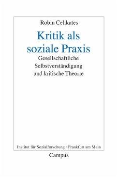Kritik als soziale Praxis (eBook, PDF) - Celikates, Robin