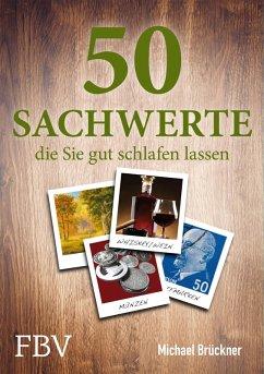 50 Sachwerte, die Sie gut schlafen lassen (eBook, ePUB) - Brückner, Michael