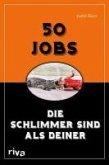 50 Jobs, die schlimmer sind als deiner (eBook, ePUB)