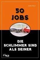 50 Jobs, die schlimmer sind als deiner (eBook, ePUB) - Racz, Justin