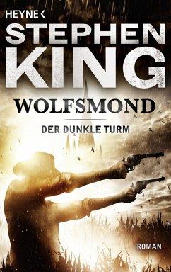 Wolfsmond / Der Dunkle Turm Bd.5 (eBook, ePUB) - King, Stephen
