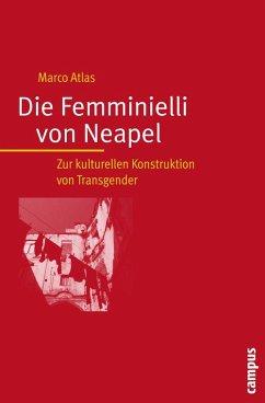 Die Femminielli von Neapel (eBook, PDF) - Atlas, Marco