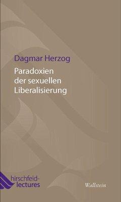 Paradoxien der sexuellen Liberalisierung (eBook, PDF) - Herzog, Dagmar