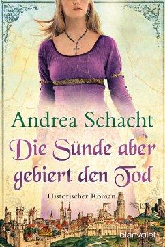 Die Sünde aber gebiert den Tod / Begine Almut Bossart Bd.3 (eBook, ePUB) - Schacht, Andrea