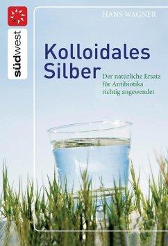 Kolloidales Silber (eBook, ePUB)