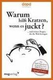 Warum hilft Kratzen, wenn es juckt... (eBook, PDF)