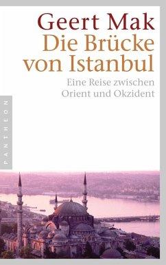 Die Brücke von Istanbul (eBook, ePUB) - Mak, Geert