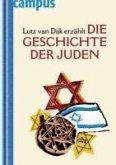 Lutz van Dijk erzählt die Geschichte der Juden (eBook, ePUB)