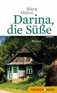 Darina, die Süße (eBook, ePUB) - Matios, Maria