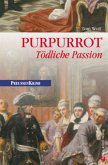 Purpurrot - Tödliche Passion / Preußen Krimi Bd.4 (eBook, ePUB)