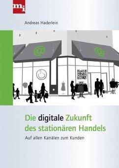 Die digitale Zukunft des stationären Handels (e...