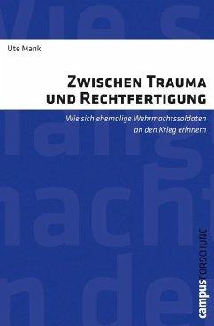 Zwischen Trauma und Rechtfertigung (eBook, PDF) - Mank, Ute