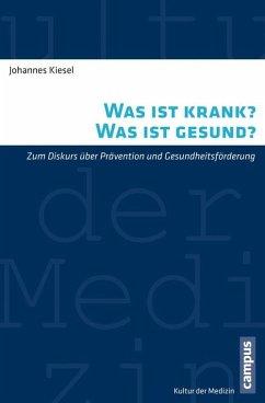Was ist krank? Was ist gesund? (eBook, PDF) - Kiesel, Johannes