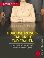 Durchsetzungsfähigkeit für Frauen (eBook, PDF) - Topf, Cornelia
