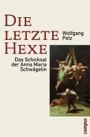 Die letzte Hexe (eBook, ePUB) - Petz, Wolfgang