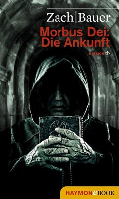 Die Ankunft / Morbus Dei Bd.1 (eBook, ePUB) - Zach, Bastian; Bauer, Matthias