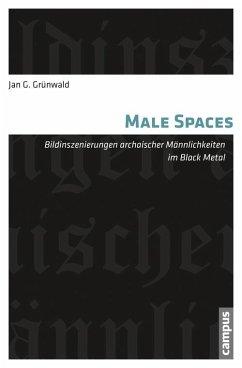 Male Spaces (eBook, PDF) - Grünwald, Jan G.