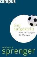 Gut aufgestellt (eBook, PDF) - Sprenger, Reinhard K.