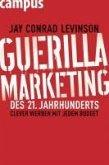 Guerilla Marketing des 21. Jahrhunderts (eBook, ePUB)