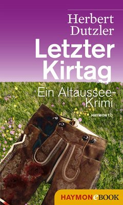 Letzter Kirtag / Gasperlmaier Bd.1 (eBook, ePUB) - Dutzler, Herbert