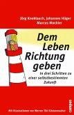 Dem Leben Richtung geben (eBook, PDF)