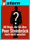88 Dinge, die Sie über Peer Steinbrück noch nicht wussten (stern eBook Single) (eBook, ePUB)