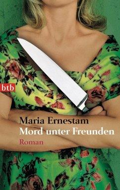 Mord unter Freunden (eBook, ePUB) - Ernestam, Maria