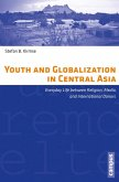 Youth and Globalization in Central Asia (eBook, PDF)