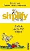 simplify your life - Endlich mehr Zeit haben (eBook, ePUB)