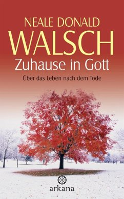 Zuhause in Gott (eBook, ePUB) - Walsch, Neale Donald
