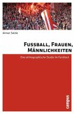 Fußball, Frauen, Männlichkeiten (eBook, PDF)