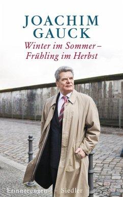 Winter im Sommer, Frühling im Herbst (eBook, ePUB) - Gauck, Joachim