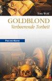 Goldblond - Verheerende Torheit / Preußen Krimi Bd.7 (eBook, ePUB)