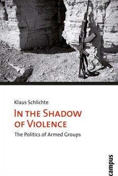 In the Shadow of Violence (eBook, PDF) - Schlichte, Klaus