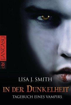 In der Dunkelheit / Tagebuch eines Vampirs Bd.3 (eBook, ePUB) - Smith, Lisa J.