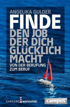 Finde den Job, der dich glücklich macht (eBook, PDF) - Gulder, Angelika