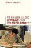 Wie schreibe ich eine Seminar- oder Examensarbeit? (eBook, ePUB)