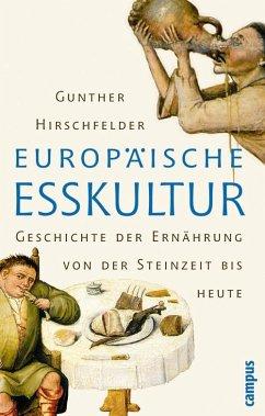 Europäische Esskultur (eBook, PDF) - Hirschfelder, Gunther