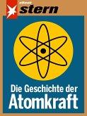 Die Geschichte der Atomkraft (stern eBook) (eBook, ePUB)