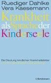 Krankheit als Sprache der Kinderseele (eBook, ePUB)