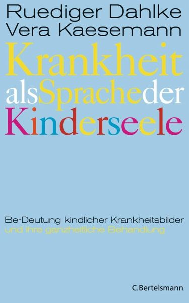 krankheit als sprache der kinderseele ebook epub von ruediger dahlke vera kaesemann. Black Bedroom Furniture Sets. Home Design Ideas