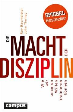 Die Macht der Disziplin (eBook, ePUB) - Baumeister, Roy; Tierney, John