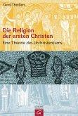 Die Religion der ersten Christen (eBook, ePUB)