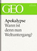 Apokalypse: Wann ist denn nun Weltuntergang? (GEO eBook Single) (eBook, ePUB)