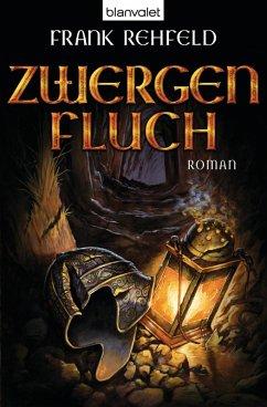 Zwergenfluch / Zwerge Trilogie Bd.1 (eBook, ePUB) - Rehfeld, Frank