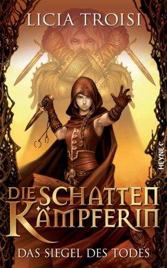 Das Siegel des Todes / Die Schattenkämpferin Bd.2 (eBook, ePUB) - Troisi, Licia