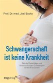 Schwangerschaft ist keine Krankheit (eBook, ePUB)